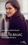 Claire de Castelbajac - Que ma joie demeure