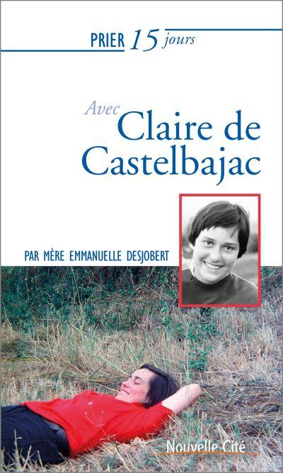 Claire de Castelbajac - Prier 15 jours